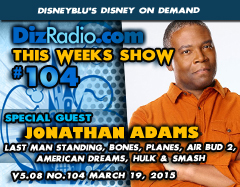 DisneyBlu's Disney on Demand Podcast Show #104 w/ Special Guest JONATHAN ADAMS (Last Man Standing, Bones, Planes, Hulk & Agents of Smash, Air Bud 2, American Dreams) on DizRadio.com