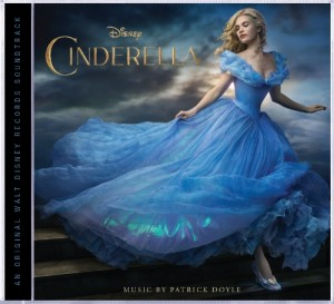 Walt Disney Records Presents The Cinderella Original Motion Picture Soundtrack Available March 10