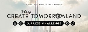 Disney's Create Tomorrowland - XPRIZE Challenge - Share Your Vision Of The Future
