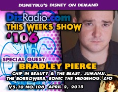 DisneyBlu's Disney on Demand Podcast Show #106 w/ Special Guest BRADLEY PIERCE (Chip in Beauty & The Beast, Jumanji, The Borrowers, Little Mermaid TV Series, Sonic the Hedgehog, Kipper the Dog, ZFO Entertainment) on DizRadio.com