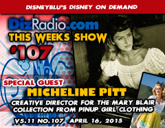 DisneyBlu's Disney on Demand Podcast Show #107 w/ Special Guest MICHELINE PITT (Magic of the Mary Blair Collection, Pinup girl Clothing Creative Director) on DizRadio.com