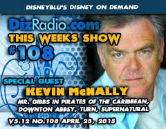 DisneyBlu's Disney on Demand Podcast Show #108 w/ Special Guest KEVIN McNALLY (Mr. Gibbs in Pirates of the Caribbean, TURN: Washington's Spies, Downton Abbey, Supernatural) on DizRadio.com