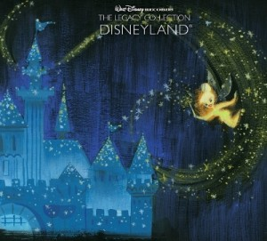 Walt Disney Records The Legacy Collection Disneyland Set For Release Exclusively At Disneyland Resort On May 20