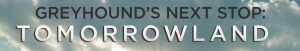 "Greyhound Announces ""Next Stop: Tomorrowland"" Sweepstakes And Promotion"
