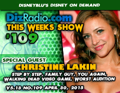DisneyBlu's Disney on Demand Podcast Show #109 w/ Special Guest CHRISTINE LAKIN (Step By Step, Family Guy, Walking Dead Video Game, TGIF, You Again, Worst Audition Ever) on DizRadio.com