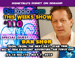 DisneyBlu's Disney on Demand Podcast Show #110 w/ Special Guest DAN SHOR (Tron, Tron: The Next Day, Bill & Ted's Excellent Adventure, Star Trek, Air Force One) on DizRadio.com