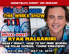 DisneyBlu's Disney on Demand Podcast Show #111 w/ Special Guest RYAN MALGARINI (Freaky Friday, How to Eat Fried Worms, The Polar Express, The Young Kieslowski) on DizRadio.com