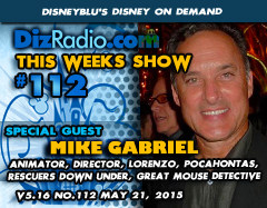 DisneyBlu's Disney on Demand Podcast Show #112 w/ Special Guest MIKE GABRIEL (Animator, Director, Writer, Pocahontas, Rescuers Down Under, Wreck-It Ralph, Great Mouse Detective, Oliver & Company, Lorenzo) on DizRadio.com