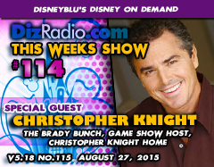 DisneyBlu's Disney on Demand Podcast Show #114 w/ Special Guest CHRISTOPHER KNIGHT (The Brady Bunch, Game Show Host, Chris Knight Home) on DizRadio.com