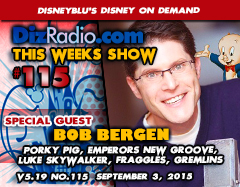 DisneyBlu's Disney on Demand Podcast Show #115 w/ Special Guest BOB BERGEN (Porky Pig, Emperors New Groove, The Santa Clause 2 & 3, Tiny Toons, Luke Skywalker in Lucas Games & Robot Chicken, Fraggle Rock Animated, Gremlins) on DizRadio.com