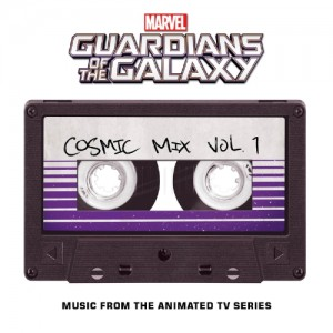 Marvel Music Presents Marvel's Guardians Of The Galaxy: Cosmic Mix Vol. 1 (Music From The Animated Television Series)