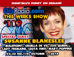 DisneyBlu's Disney on Demand Podcast Show #119 w/ Special Guest SUSANNE BLAKESLEE (Maleficent, Cruella De Vil, Lady Tremaine, Leota in HMH, Evil Queen, Hag, Mary Poppins, Fairly Odd Parents) on DizRadio.com