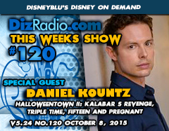 DisneyBlu's Disney on Demand Podcast Show #120 w/ Special Guest DANIEL KOUNTZ (Halloweentown II: Kalabar's Revenge, Triple TIMe, Lost Planet 3, Fifteen and Pregnant) on DizRadio.com