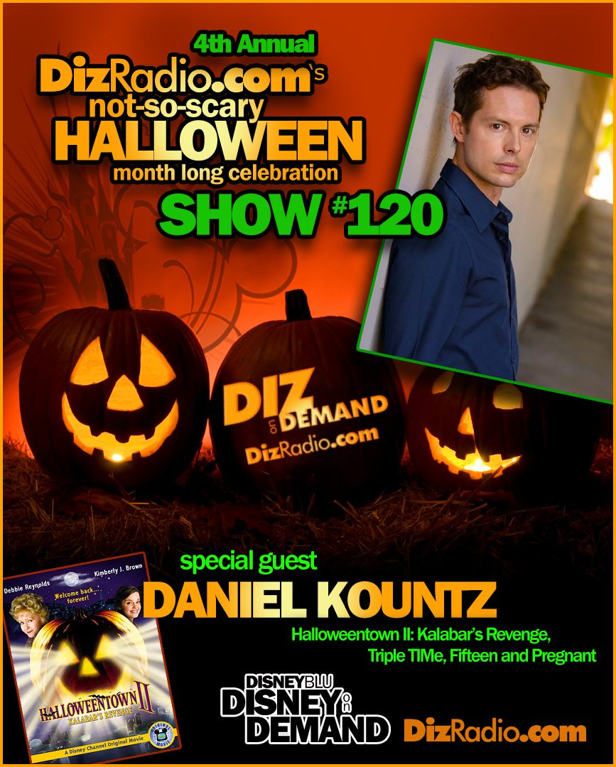 disneyblus disney on demand podcast show 120 w special guest daniel kountz halloweentown ii kalabars revenge triple time lost planet 3