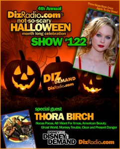 DisneyBlu's Disney on Demand Podcast Show #122 w/ Special Guest THORA BIRCH (Hocus Pocus, Monkey Trouble, Ghost World, All I Want for Christmas, American Beauty, Alaska) on DizRadio.com