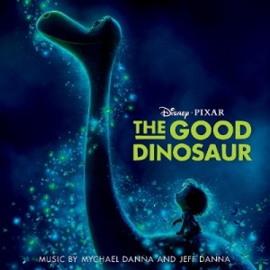 "Walt Disney Records Releases ""The Good Dinosaur"" Original Motion Picture Soundtrack Score Composed By Mychael And Jeff Danna"