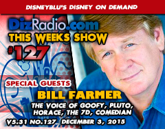 DisneyBlu's Disney on Demand Podcast Show #127 w/ Special Guest BILL FARMER (Voice of Goofy, Pluto, Horace, Kingdom Hearts, Casper) on DizRadio.com
