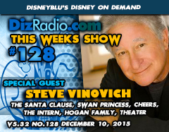 DisneyBlu's Disney on Demand Podcast Show #128 w/ Special Guest STEVE VINOVICH (The Santa Clause, The Swan Princess, Hogan Family, Theater, Cheers, The Intern) on DizRadio.com