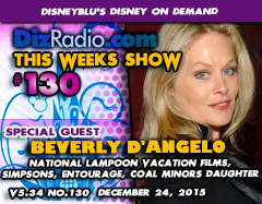 DisneyBlu's Disney on Demand Podcast Show #130 w/ Special Guest BEVERLY D'ANGELO (National Lampoon Vacation Films, The Simpsons, Entourage, Coal Minors Daughter, House Bunny) on DizRadio.com