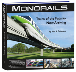 'Monorails: Trains of the Future-Now Arriving,' a Hardbound, Comprehensive Rail Book like No Other