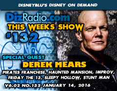 DisneyBlu's Disney on Demand Podcast Show #132 w/ Special Guest DEREK MEARS (Pirates of the Caribbean, Dead Man's Chest, On Stranger Tides, Friday the 13th, Predators, Haunted Mansion, Sleepy Hollow, Improv, Comedian, Stunt Man) on DizRadio.com