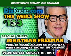 DisneyBlu's Disney on Demand Podcast Show #133 w/ Special Guest JONATHAN FREEMAN (Voice of Jafar, Aladdin Franchise, Aladdin on Broadway, Disney Broadway Productions, Mary Poppins on Broadway, Beauty and the Beast on Broadway, Life Animated) on DizRadio.com