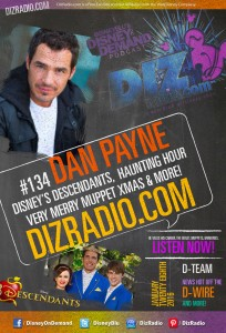 DisneyBlu's Disney on Demand Podcast Show #134 w/ Special Guest DAN PAYNE (Disney Descendants, Very Merry Muppet Christmas Movie, Alice I Think, Supernatural, Stargate SG-1 and more!) on DizRadio.com