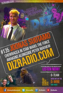 DisneyBlu's Disney on Demand Podcast Show #135 w/ Special Guest JOONAS SUOTAMO (Chewbacca in Star Wars: The Force Awakens Alongside Peter Mayhew) on DizRadio.com