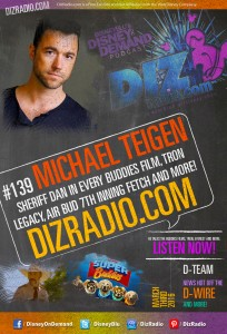 DisneyBlu's Disney on Demand Podcast Show #139 w/ Special Guest MICHAEL TEIGEN (Deputy Dan in Every Buddies Film, Air Bud 7th Inning Fetch, Tron Legacy, Everest, Russell Madness, Marmaduke) on DizRadio.com