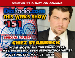 DisneyBlu's Disney on Demand Podcast Show #151 w/ Special Guest CHEZ STARBUCK