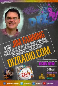 #152 w/ Special Guest JIM FANNING (Author of The Disney Book, Disney Historian, Researcher, Contributor to D23 Online, Writer and more) on DizRadio.com