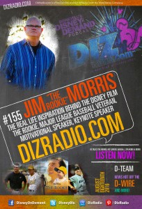 "Show #155 w/ Special Guest JIM ""THE ROOKIE"" MORRIS (The Real Life Inspiration Behind the Disney Film The Rookie, Major League Baseball Veteran, Speaker) on DizRadio.com"
