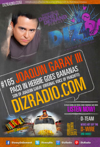 Show #165 w/ Special Guest JOAQUIN GARAY III (Paco in Herbie Goes Bananas, Son of Joaquin Garay the Original Voice of Panchito) on DizRadio.com