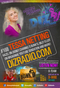 Disney on Demand Podcast Show #168 w/ Special Guest TESSA NETTING (Hazel on Disney Channel's Bunk'd, YouTube Sensation, Billy Elliot on Broadway)