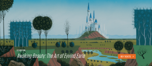 The Walt Disney Family Museum Presents Awaking Beauty: The Art of Eyvind Earle