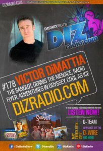 DisneyBlu's DizRadio: #178 w/ Guest Victor DiMattia (The Sandlot, Dennis the Menace, Adventures in Odyssey, Radio Flyer, Cool as Ice, and more)