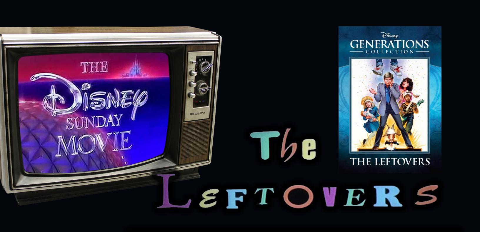 Disney Sunday Movie: The Leftovers (November 16, 1986)