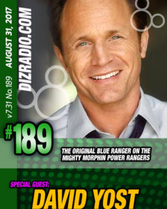 DisneyBlu's DizRadio Disney on Demand Podcast Show #189 w/ Guest DAVID YOST (The Original Blue Range in Mighty Morphin Power Rangers, Actor, Producer)
