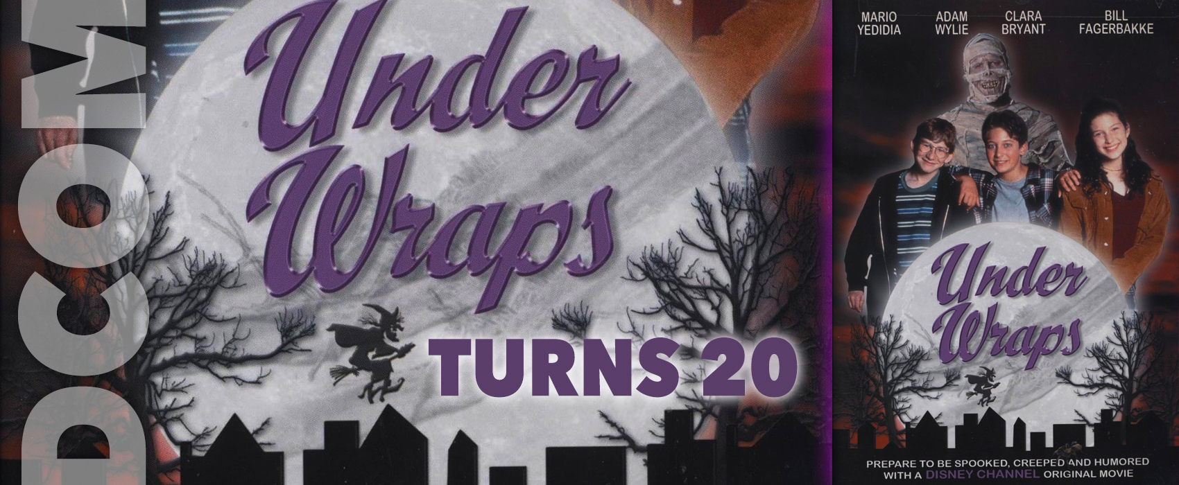 Halloween is Here and We Remember The FIRST DCOM in Under Wraps as it Celebrates 20 Years this Year!