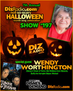 DizRadio Disney on Demand Podcast Show #197 w/ Special Guest WENDY WORTHINGTON (Disney's Tower of Terror, Buffy the Vampire Slayer, Even Stevens, Ally McBeal, Wicked)