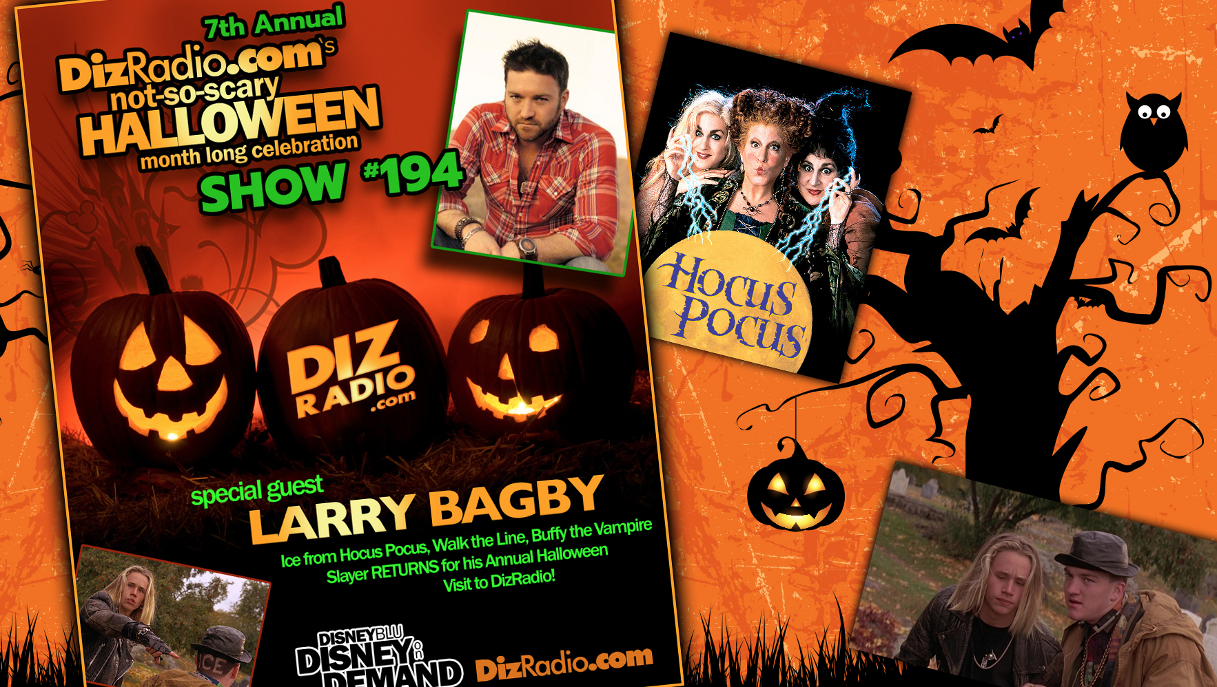 DisneyBlu's DizRadio Disney on Demand Podcast Show #194 w/ Special Guest LARRY BAGBY (Ice in Hocus Pocus, Walk the Line, Buffy the Vampire Slayer, Musician)