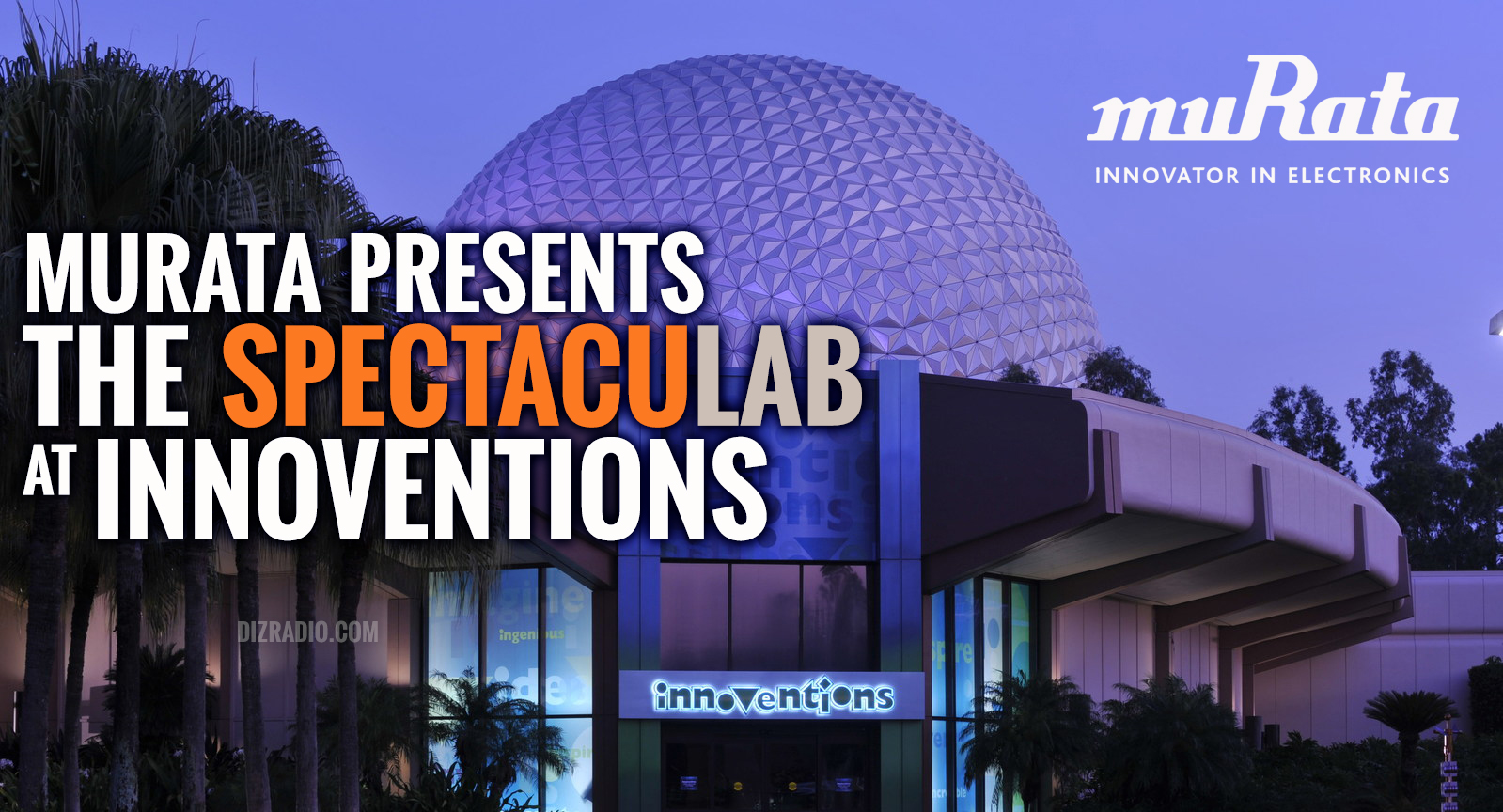 Murata announces The SpectacuLAB coming to the Innoventions Pavilion in Epcot at the Walt Disney World Resort