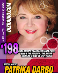 DizRadio Show #198 w/ Guest PATRIKA DARBO (Disney's Ruby Bridges, Step By Step, The Search for Santa Paws, The Burbs, Bold and the Beautiful, Spaced Invaders, Gremlins 2 and more)
