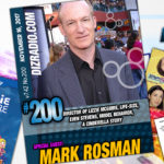 DisneyBlu's DizRadio Disney on Demand Podcast Show #200 w/ Guest MARK ROSMAN (Director of Lizzie McGuire, Model Behavior, Life-Size, Even Stevens, A Cinderella Story and more)