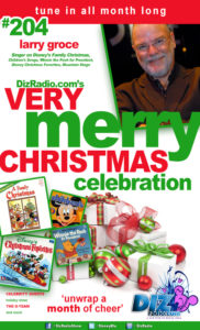 DisneyBlu's DizRadio Disney on Demand Podcast Show #204 w/ Special Guest LARRY GROCE (A Disney Family Christmas, Disney Christmas Favorites, Winnie the Pooh for President, Junk Food Junkie and more)