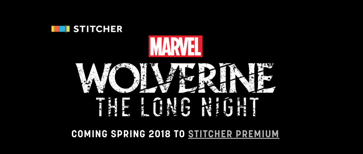 Marvel partners with Stitcher to launch its first scripted podcast, 'Wolverine: The Long Night'