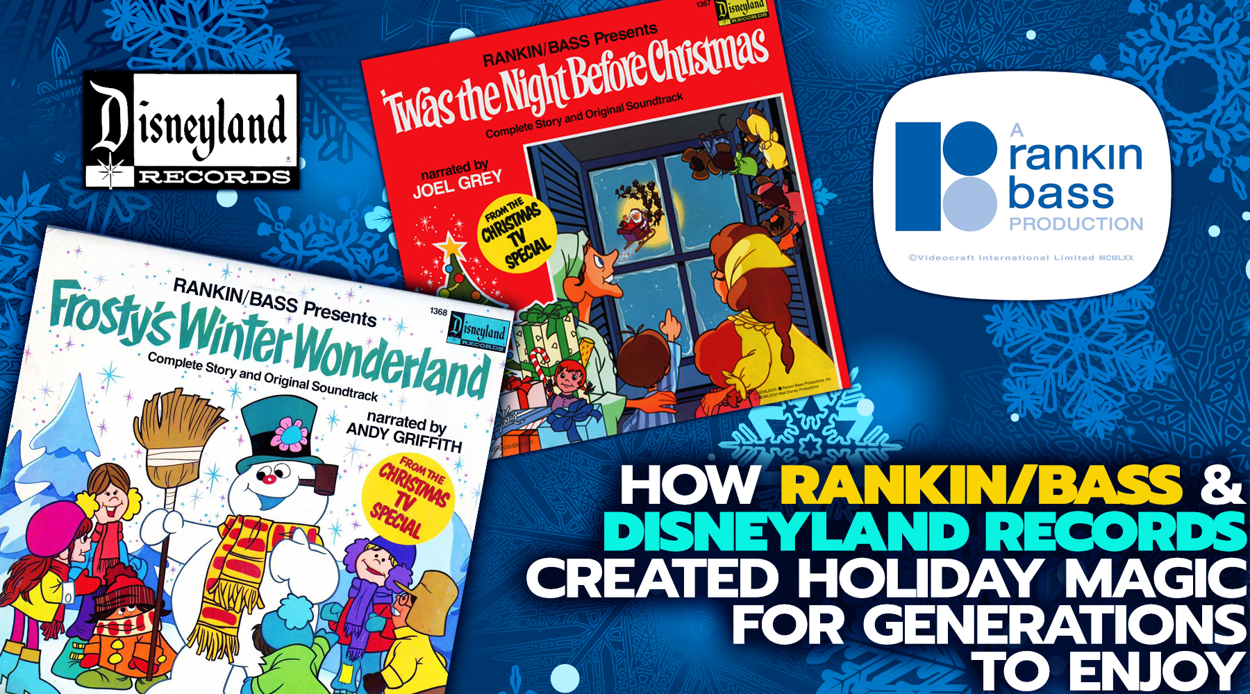 How Rankin/Bass and Disneyland Records Created Holiday Magic for Generations to Enjoy