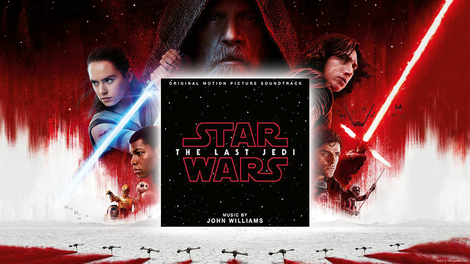 Star Wars: The Last Jedi Original Motion Picture Soundtrack Available Today!