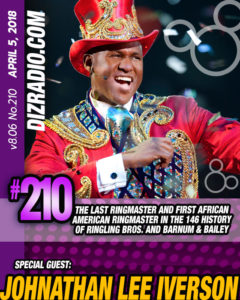DisneyBlu's DizRadio #210 w/ Guest JOHNATHAN LEE IVERSON (The Last Ringmaster and First African American Ringmaster in the 146 Year History of Ringling Bros. and Barnum & Bailey Circus)