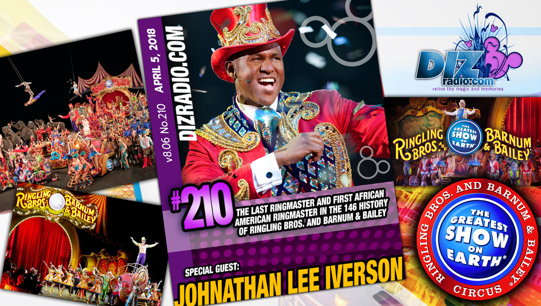 DisneyBlu's DizRadio Disney on Demand Show #210 w/ Guest JOHNATHAN LEE IVERSON (The Last Ringmaster and First African American Ringmaster in the 146 Year History of Ringling Bros. and Barnum & Bailey Circus)
